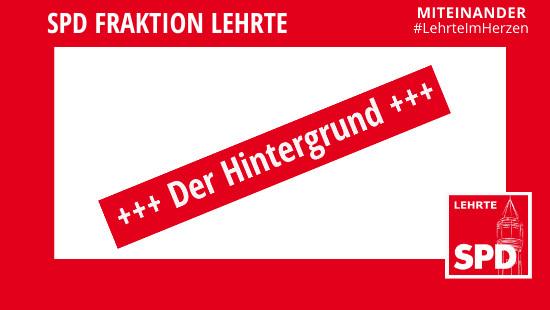 Der Hintergrund - SPD Fraktion Lehrte