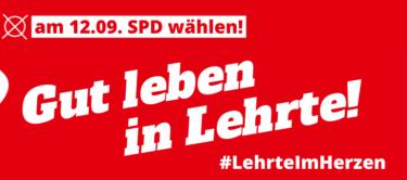Gut leben in Lehrte! Am 12.09.2021 SPD wählen.